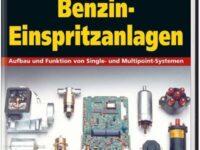 Benzin-Einspritzanlagen: Praxishandbuch aus der 'Edition Oldtimer Markt'