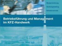 Betriebsführung und Management für die Fachausbildung im Kfz-Handwerk