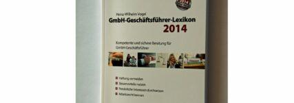 Rechtssichere Beratung im neuen GmbH-Geschäftsführer-Lexikon 2014