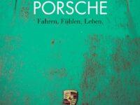 Porsche – Fahren. Fühlen. Leben.